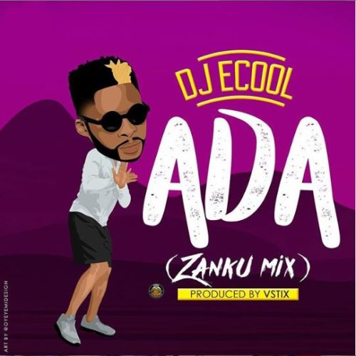 DJ ECool – Ada (Zanku Mix)