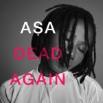 Asa Dead Again ART tooXclusive.com