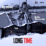 Dj Steel Bella Shmurda TiA Long Time mp3 image