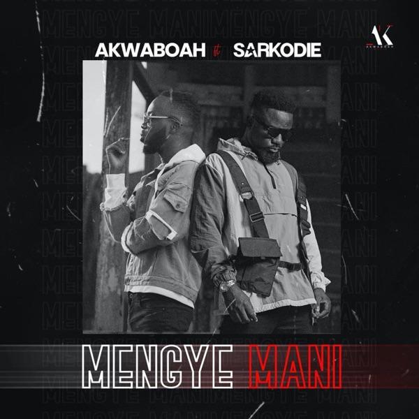 DOWNLOAD Akwaboah – Mengye Mani ft. Sarkodie Mp3 – xclusiveloaded song