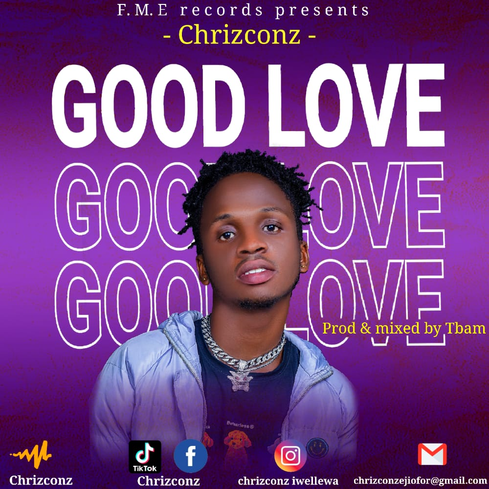 DOWNLOAD Chrizconz – Good Love Mp3 – xclusiveloaded song