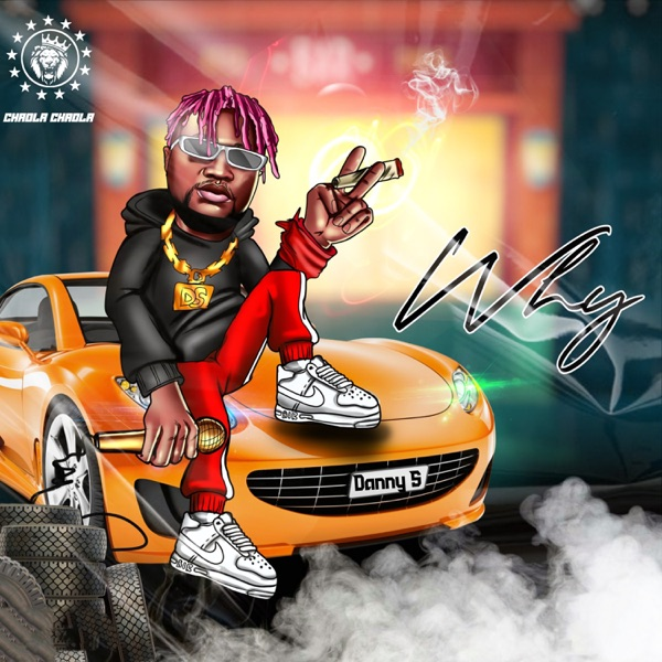 DOWNLOAD Danny S – Why Mp3 – xclusiveloaded song